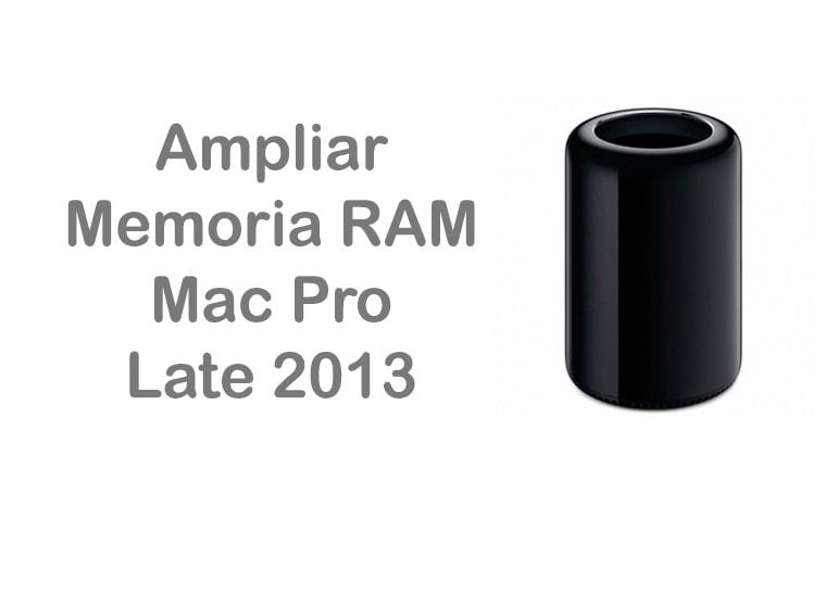 Ampliar memoria RAM Mac Pro Late 2013