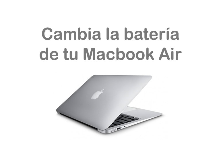Cambiar batería Macbook Air