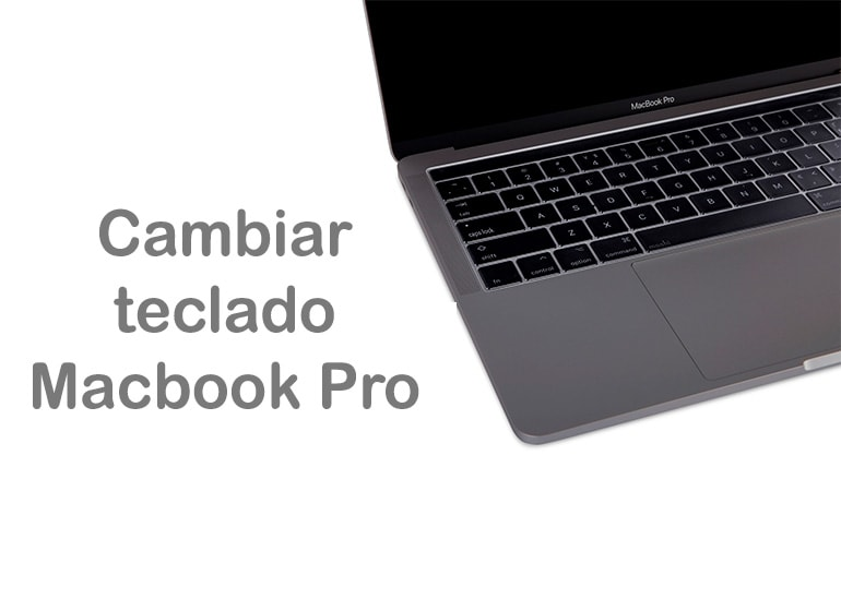 Cambiar teclado Macbook Pro