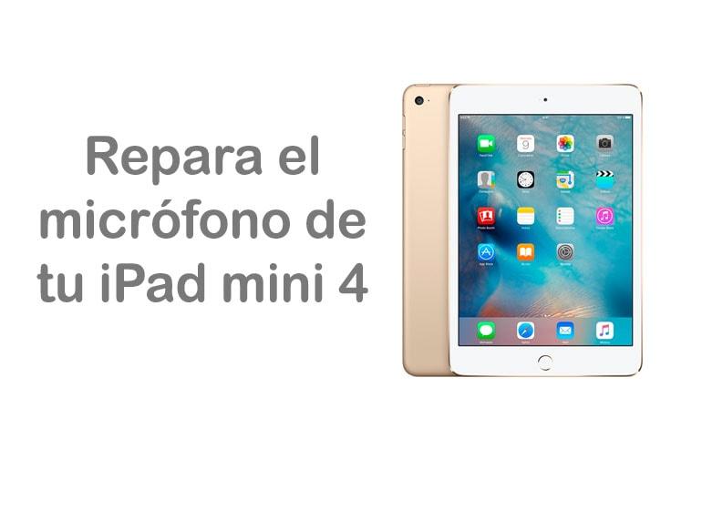 Repara el micrófono de tu iPad mini 4