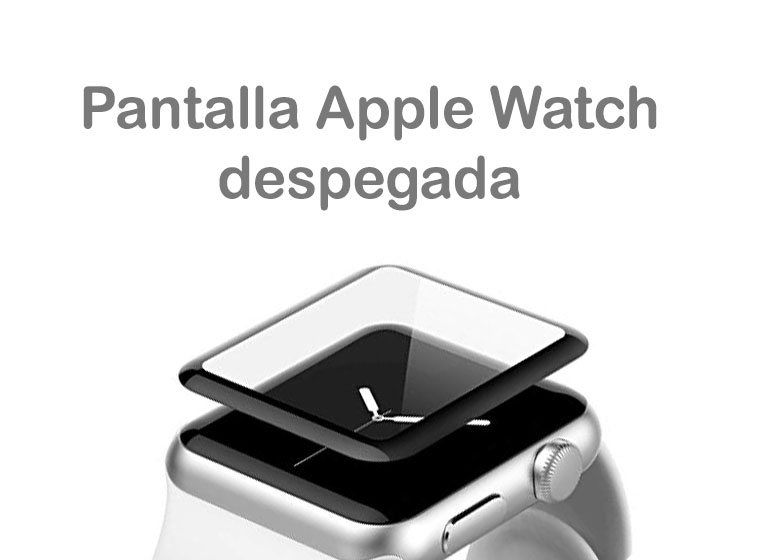 Solución: Apple Watch con pantalla despegada