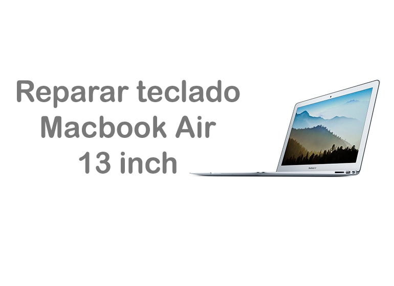 Reparar el teclado de Macbook Air 13 inch